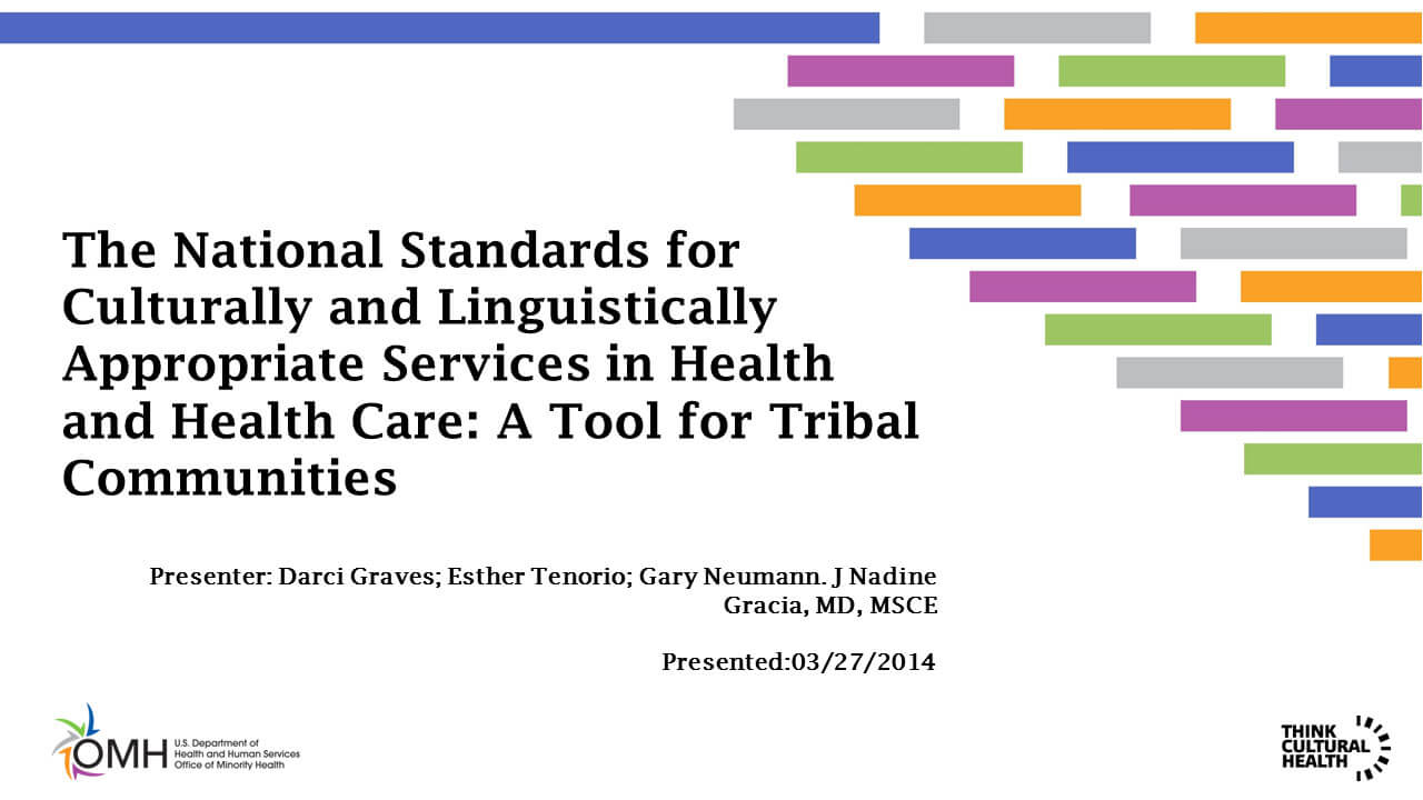 The National Standards for Culturally and Linguistically Appropriate Services in Health and Health Care: A Tool for Tribal Communities