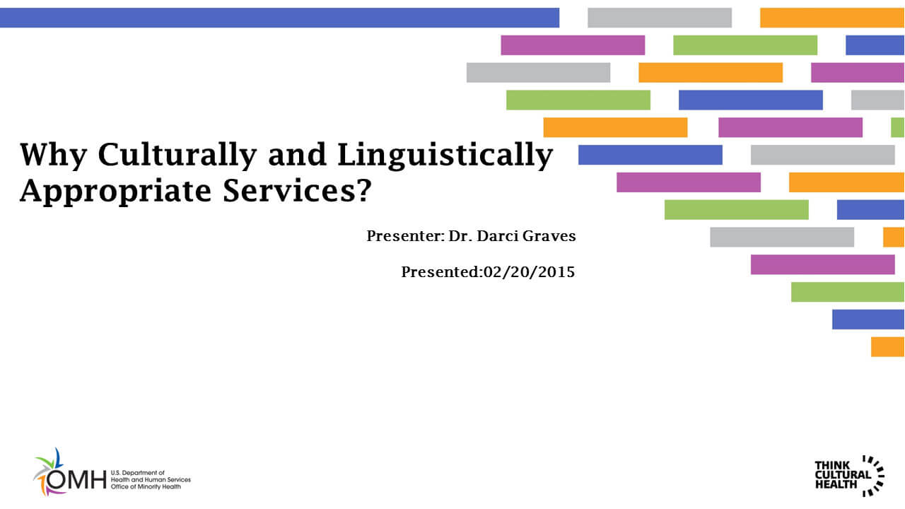 Why Culturally and Linguistically Appropriate Services?