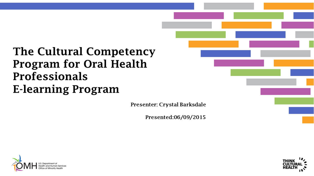 The Cultural Competency Program for Oral Health Professionals E-learning Program