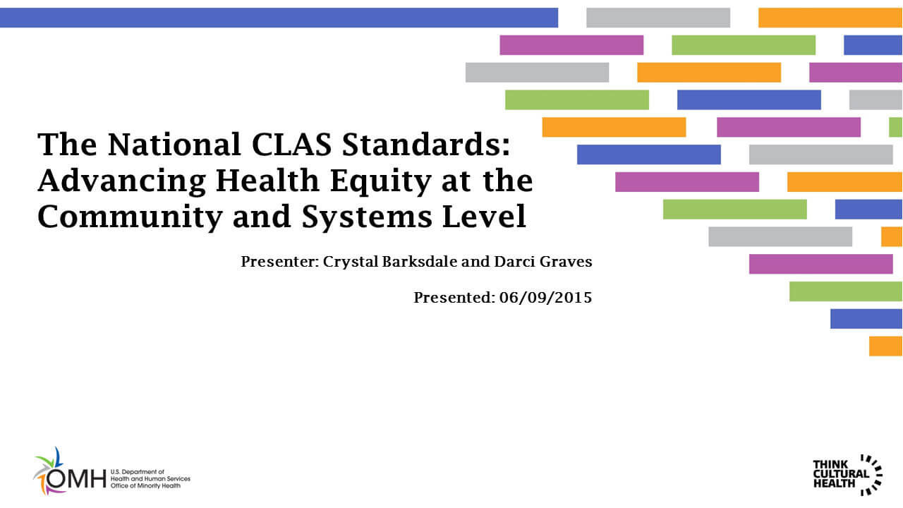 The National CLAS Standards: Advancing Health Equity at the Community and Systems Level